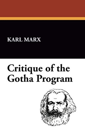 Critique of the Gotha Program: Karl Marx