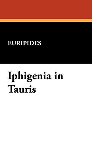 9781434463494: Iphigenia in Tauris