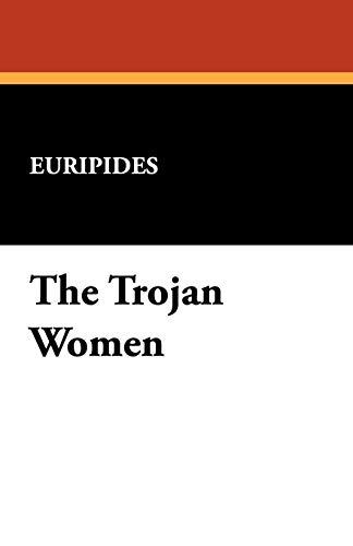 9781434463517: The Trojan Women