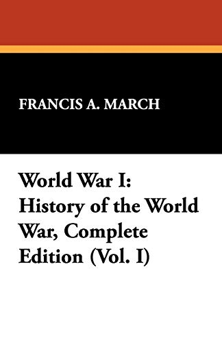 9781434463548: World War I: History of the World War, Complete Edition (Vol. I)
