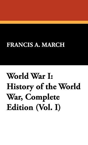 9781434463555: World War I: History of the World War, Complete Edition (Vol. I)