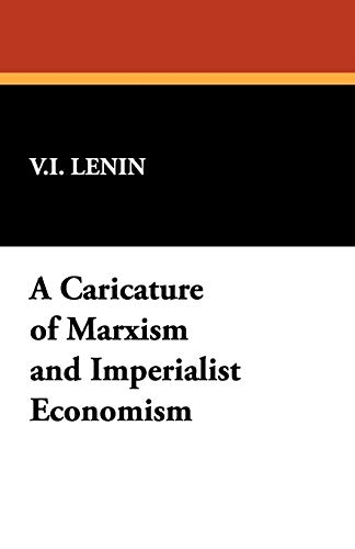 9781434463777: A Caricature of Marxism and Imperialist Economism