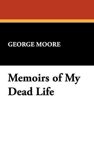 9781434463968: Memoirs of My Dead Life
