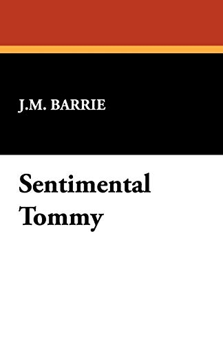 Sentimental Tommy (9781434463982) by James Matthew Barrie
