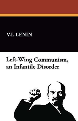 9781434464590: Left-Wing Communism, An Infantile Disorder