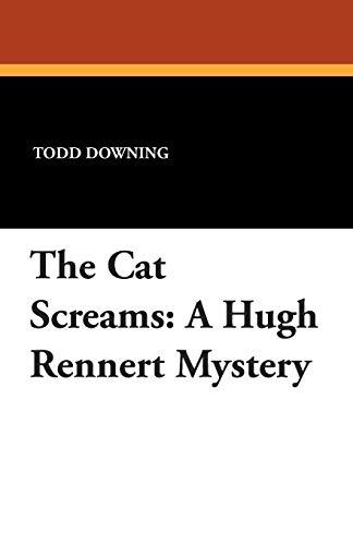 9781434464767: The Cat Screams: A Hugh Rennert Mystery