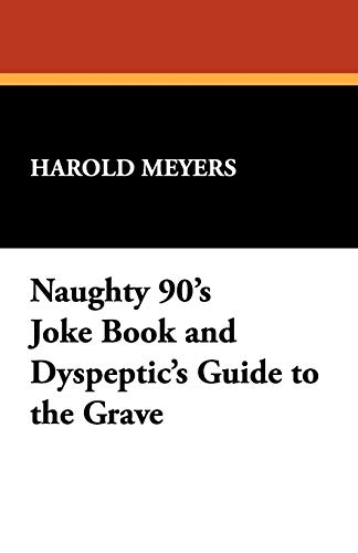 9781434464804: Naughty 90's Joke Book and Dyspeptic's Guide to the Grave