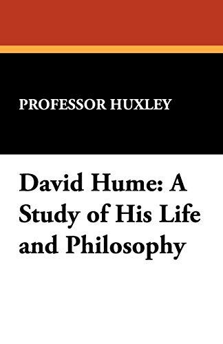 David Hume: A Study of His Life: Professor Huxley