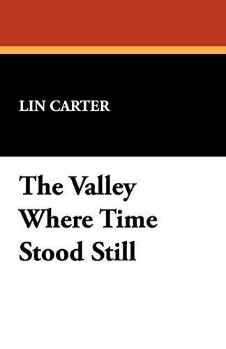 9781434465467: The Valley Where Time Stood Still