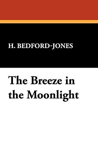 The Breeze in the Moonlight: H. Bedford-Jones
