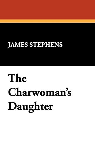 The Charwoman's Daughter: Stephens, James