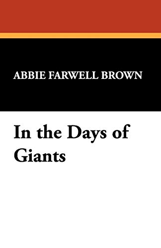 In the Days of Giants: Abbie Farwell Brown