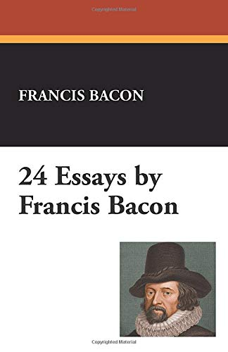 9781434466372: 24 Essays by Francis Bacon