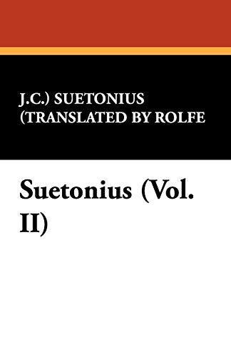 Suetonius (Vol. II): Suetonius translated by J. C. Rolfe
