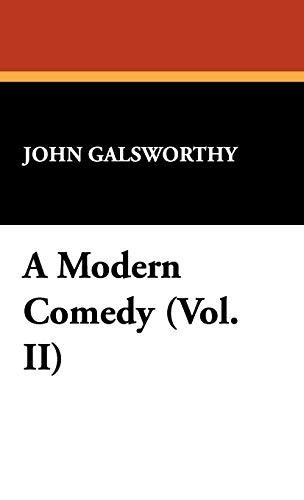 9781434466464: A Modern Comedy (Vol. II)