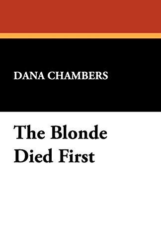 The Blonde Died First (Paperback): Dana Chambers