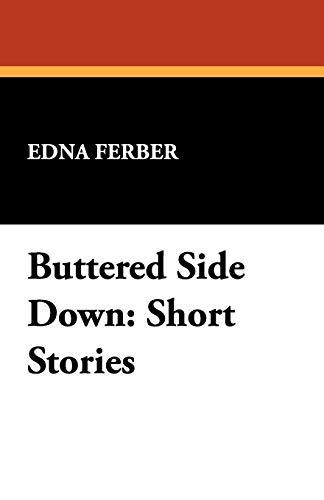 Buttered Side Down: Short Stories: Edna Ferber