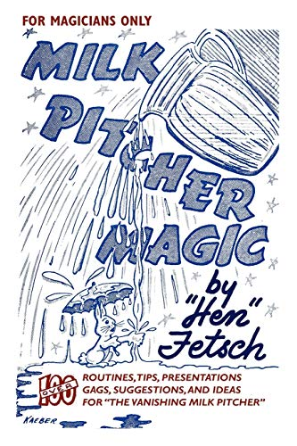For Magicians Only: Milk Pitcher Magic (Paperback): Hen Fetsch