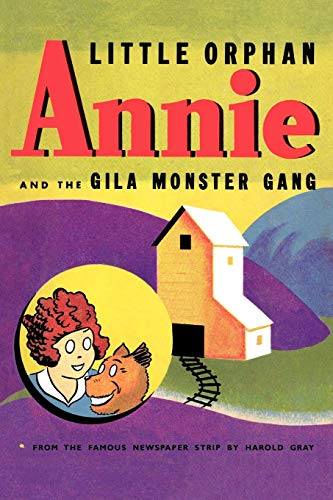 Little Orphan Annie and the Gila Monster Gang: Harold Gray
