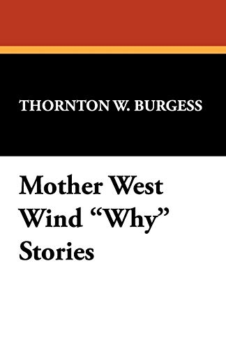 Mother West Wind Why Stories: Thornton W. Burgess