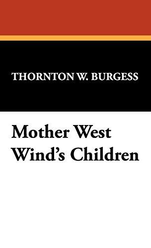 Mother West Wind's Children (9781434470003) by Thornton W. Burgess