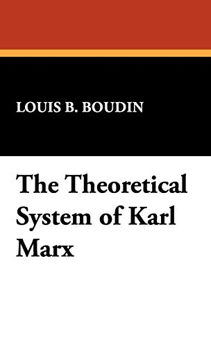 9781434470485: The Theoretical System of Karl Marx