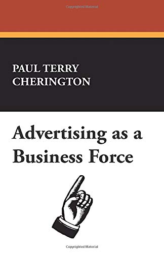 9781434471710: Advertising as a Business Force