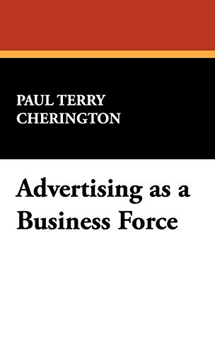 9781434471727: Advertising as a Business Force