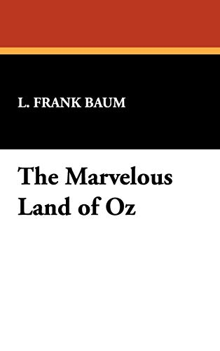 The Marvelous Land of Oz: L. Frank Baum
