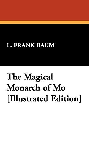 9781434473462: The Magical Monarch of Mo [Illustrated Edition]
