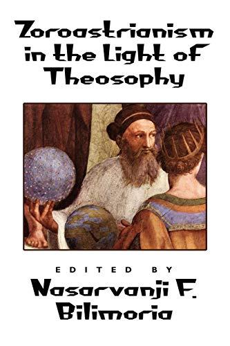 9781434473684: Zoroastrianism in the Light of Theosophy