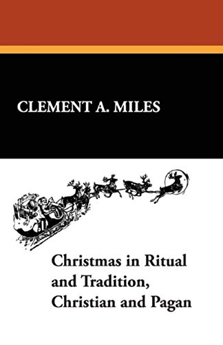 9781434473769: Christmas in Ritual and Tradition, Christian and Pagan