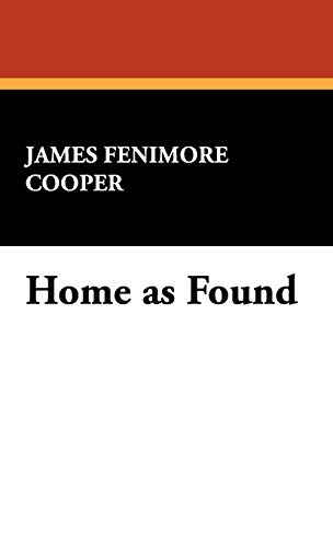 Home as Found (Works of James Fenimore Cooper) (143447402X) by James Fenimore Cooper