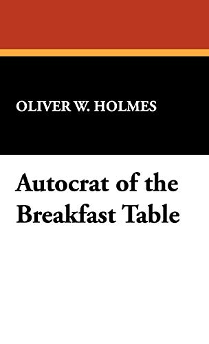 9781434474926: Autocrat of the Breakfast Table