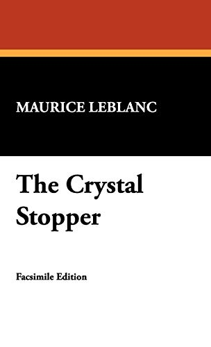 The Crystal Stopper: Maurice Leblanc
