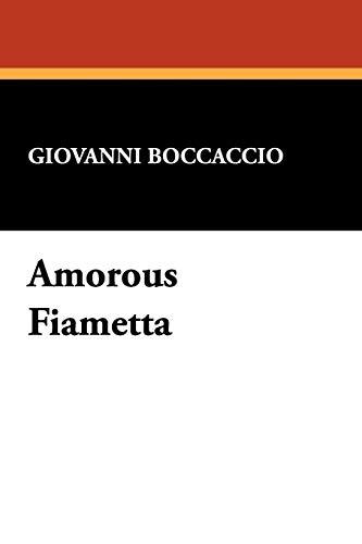 Amorous Fiametta: Giovanni Boccaccio