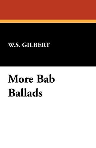 9781434476296: More Bab Ballads