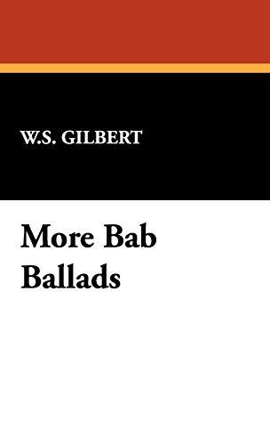 9781434476302: More Bab Ballads