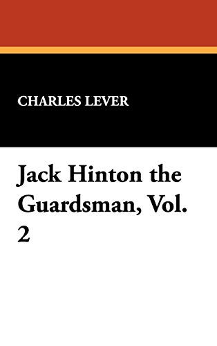 Jack Hinton the Guardsman, Vol. 2 (1434476693) by Charles Lever