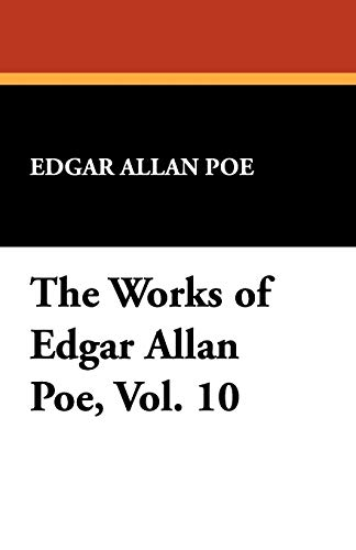9781434477408: The Works of Edgar Allan Poe, Vol. 10