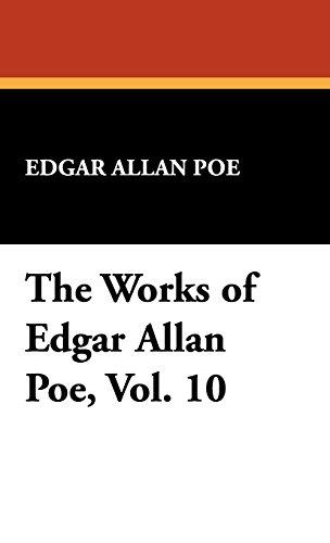 9781434477415: The Works of Edgar Allan Poe, Vol. 10