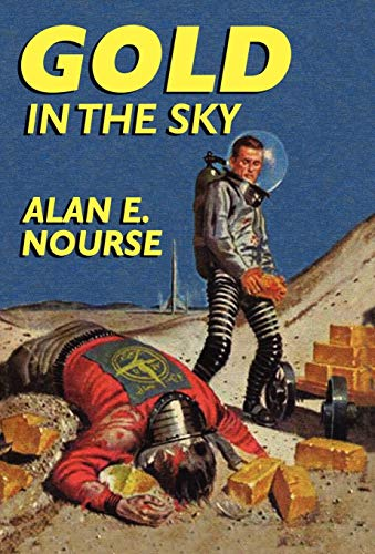 Gold in the Sky: Alan E. Nourse