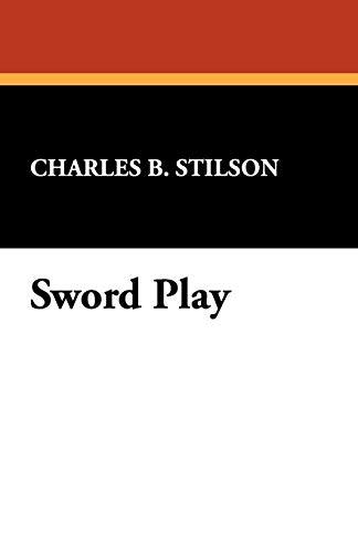 Sword Play: Charles B. Stilson
