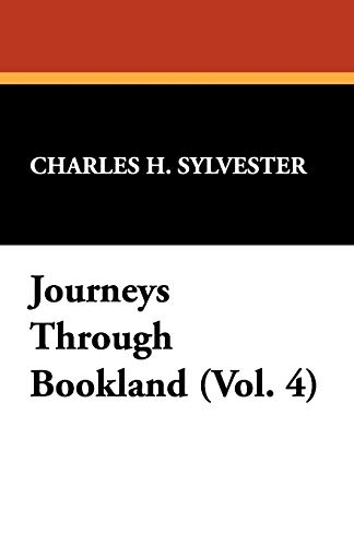 Journeys Through Bookland (Vol. 4): Charles H. Sylvester