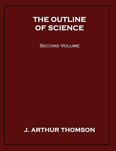 The Outline of Science: J. Arthur Thomson