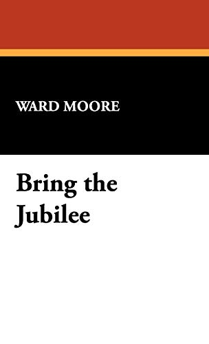 Bring the Jubilee: Moore, Ward