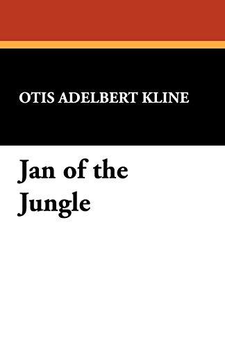 Jan of the Jungle (Paperback): Otis Adelbert Kline