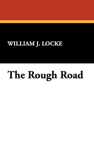 The Rough Road: William John Locke