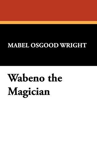 Wabeno the Magician (1434479269) by Wright, Mabel Osgood