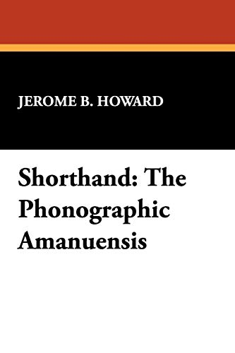 9781434479297: Shorthand: The Phonographic Amanuensis